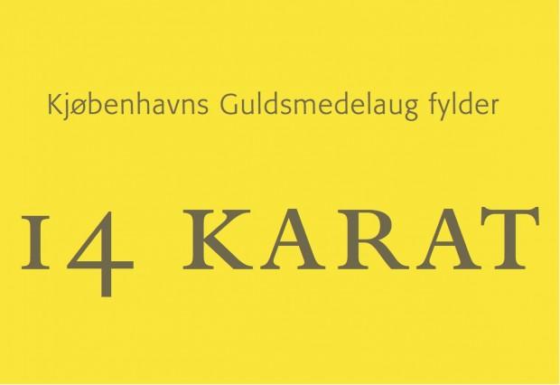 Kjøbenhavns Guldsmedelaug fylder 14 KARAT - 585 år.