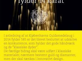 Konkurrencen Kjøbenhavns Guldsmedelaug fylder 14 karat. Reminder: DEADLINE for indlevering af værker den 28. februar inden kl. 12.00