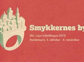 Smykkernes by, Skt. Loye Udstillingen 2015