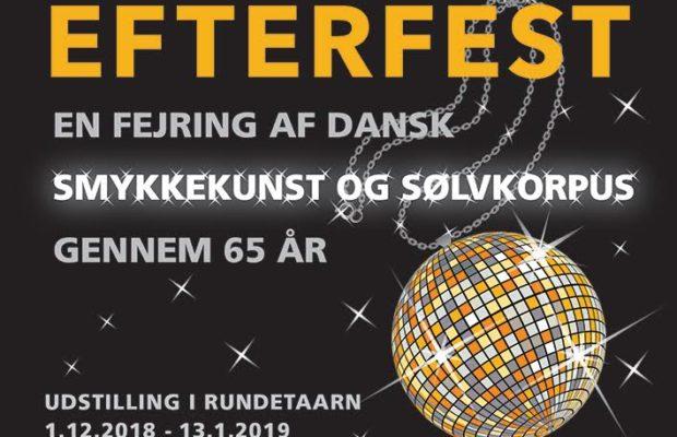 Udstillingen Efterfest - en fejring af dansk smykkekunst og sølvkorpus gennem 65 år i Rundetaarn